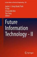 Future Information Technology - II : Technological Innovation