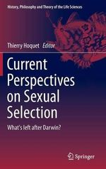 Current Perspectives on Sexual Selection : What's Left After Darwin