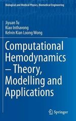 Computational Hemodynamics - Theory, Modelling and Applications - Jiyuan Tu