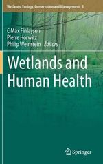 Wetlands and Human Health : Wetlands: Ecology, Conservation and Management