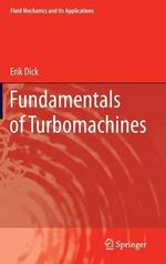 Fundamentals of Turbomachines : Fluid Mechanics and its Applications - Erik Dick