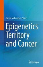 Epigenetics Territory and Cancer