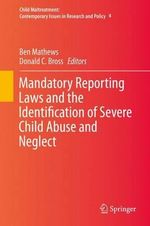 Mandatory Reporting Laws and the Identification of Severe Child Abuse and Neglect : Child Maltreatment