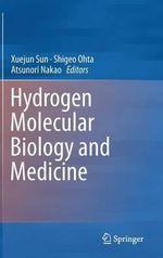 Hydrogen Molecular Biology and Medicine