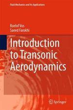 Introduction to Transonic Aerodynamics : Fluid Mechanics and its Applications - Roelof Vos