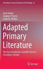 Adapted Primary Literature : The Use of Authentic Scientific Texts in Secondary Schools - Anat Yarden