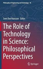 The Role of Technology in Science : Philosophical Perspectives
