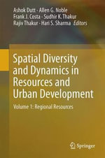 Spatial Diversity and Dynamics in Resources and Urban Development : Regional Resources Volume 1