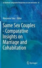 Same Sex Couples - Comparative Insights on Marriage and Cohabitation : Ius Gentium: Comparative Perspectives on Law and Justice