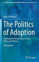 The Politics of Adoption : International Perspectives on Law, Policy and Practice - Kerry O'Halloran