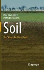 Soil : The Skin of the Planet Earth - Miroslav Kutilek