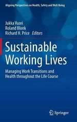 Sustainable Working Lives : Managing Work Transitions and Health Throughout the Life Course