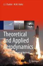 Theoretical and Applied Aerodynamics : And Related Numerical Methods - Jean-Jacques Chattot