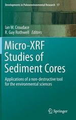 Micro-XRF Studies of Sediment Cores : Applications of a Non-Destructive Tool for the Environmental Sciences