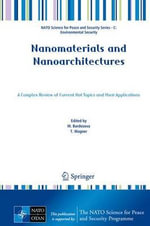 Nanomaterials and Nanoarchitectures : A Complex Review of Current Hot Topics and Their Applications