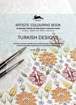 Turkish Designs : Artists' Colouring Book - Pepin van Roojen