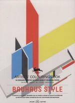 Bauhaus Style : Artists' Colouring Book - Pepin van Roojen