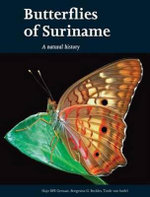 Butterflies of Suriname : A Natural History - Hajo Gernaat