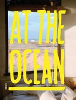 At the Ocean : Inspiring Coastal Homes Around the World - Frank Visser