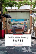 The 500 Hidden Secrets of Paris - Marie Farman