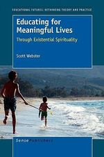 Educating for Meaningful Lives - Dr Scott Webster