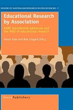 Educational Research by Association : AARE Presidential Addresses and the Field of Educational Research