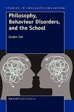 Philosophy, Behaviour Disorders, and the School - Dr Gordon Tait