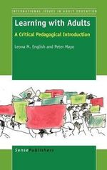 Learning with Adults : A Critical Pedagogical Introduction - Leona M. English