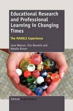 Educational Research and Professional Learning in Changing Times : The Marble Experience - Jane Watson