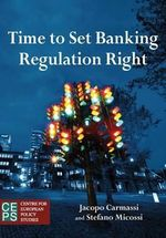 Time to Set Banking Regulation Right - Jacopo Carmassi