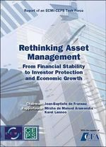 Rethinking Asset Management : From Financial Stability to Investor Protection and Economic Growth - Mirzha de Manuel Aramendia