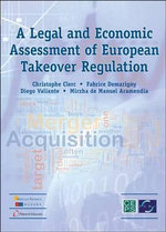A Legal and Economic Assessment of European Takeover Regulation : From Financial Stability to Investor Protection an... - Christophe Clerc