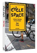 Cycle Space - Architectural and Urban Design in the Age of the Bicycle : 100 Tour de France Race Route Maps, with Photograp... - Steven Fleming