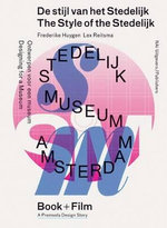 The Style of the Stedelijk - Book & DVD : Designing for a Museum DVD and Book - Frederique Huygen