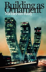 Building as Ornament - Michiel van Raaij