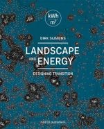 Landscape and Energy - Designing Transition - Dirk Sijmons