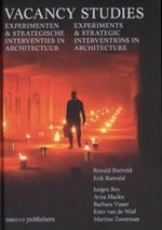 Vacancy Studies - Experiments and Strategic Interventions in Architecture - Erik Rietveld