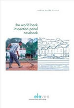 The World Bank Inspection Panel Casebook - Andria Naude Fourie