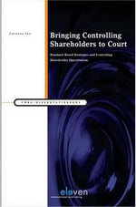 Bringing Controlling Shareholders to Court : Standard-Based Strategies and Controlling Shareholder Opportunism - Chunyan Fan