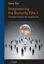 Imagineering the Butterfly Effect : Transformation by Inspiration - Diane Nijs