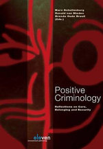 Positive Criminology : Reflections on Care, Belonging and Security
