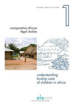 Understanding Kinship Care of Children in Africa : A Family Environment or an Alternative Care Option? - Usang Maria Assim