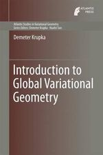 Introduction to Global Variational Geometry : Atlantis Studies in Variational Geometry - Demeter Krupka