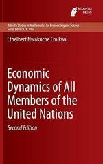 Economic Dynamics of All Members of the United Nations 2014 - Ethelbert Nwakuche Chukwu