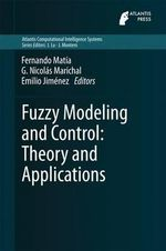 Fuzzy Modeling and Control : Theory and Applications