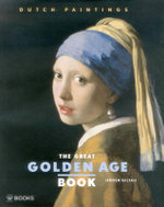 The Great Golden Age Book : Dutch Paintings - Jeroen Giltaij