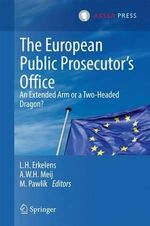 The European Public Prosecutor's Office; an Extended Arm or a Two-Headed Dragon?