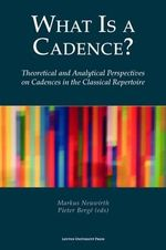 What is a Cadence? : Theoretical and Analytical Perspectives on Cadences in the Classical Repertoire