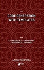 Code Generation with Templates : Atlantis Studies in Computing - Jeroen Arnoldus
