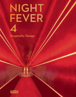 Night Fever : Hospitality Design